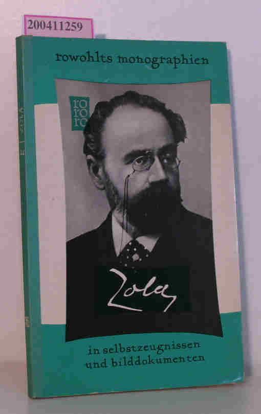 Emile Zola - mit Selbstzeugnissen und Bilddokumenten (rowohlts monographien) dargest. von Marc Bernard