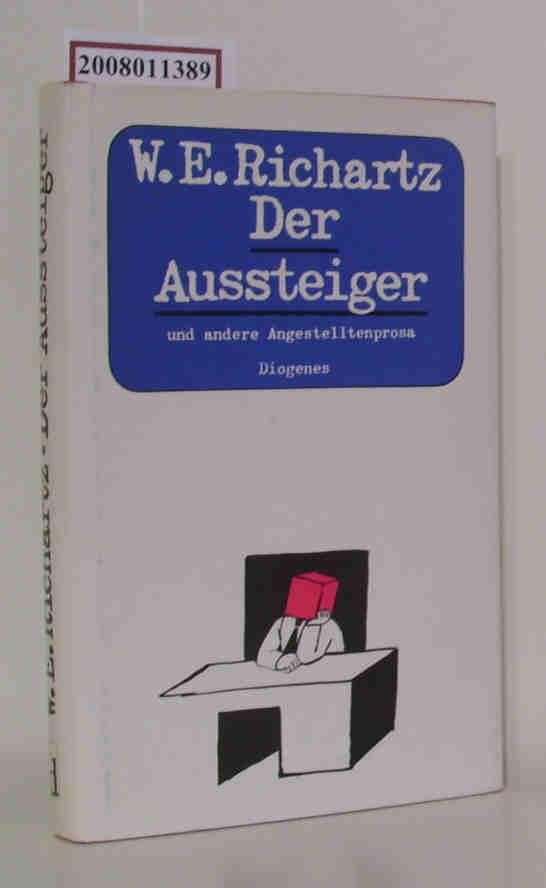 Der  Aussteiger Angestelltenprosa / Walter E. Richartz