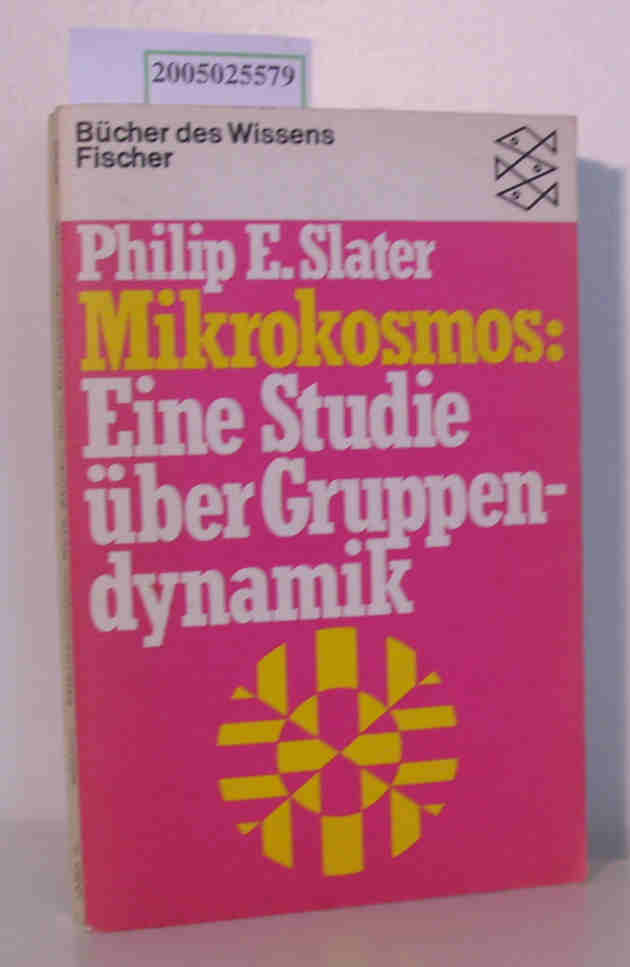 Mikrokosmos Eine Studie über Gruppendynamik - Slater,  Philip Elliot