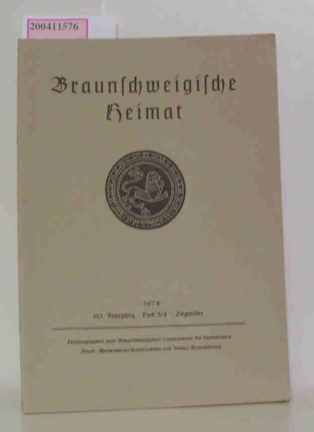braunschweigische heimat 1974 / 60. Jahrgang Heft 3/4 Dezember Zeitschrift für Natur- und Heimatpflege, Landes- und Volkskunde, Geschichte, Kunst und Schrifttum