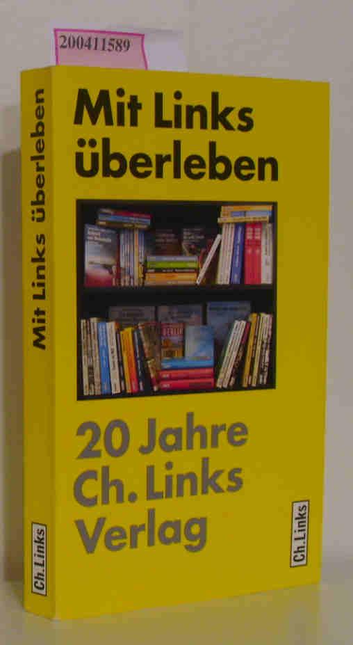 Mit Links überleben 20 Jahre Ch.-Links-Verlag
