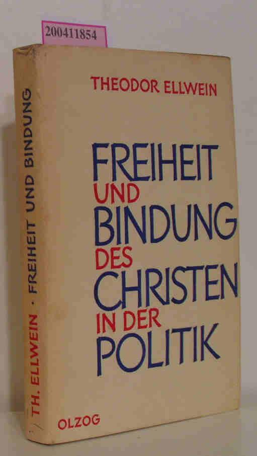 Ellwein,  Theodor: Freiheit und Bindung des Christen in der Politik Aus dem Nachlass herausgegeben von Thomas Ellwein