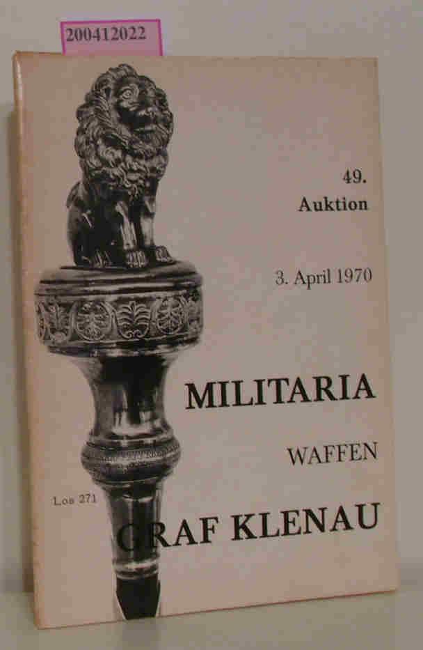 49. Auktion 3. April 1970 / Militaria - Waffen veranstaltet von Graf Klenau