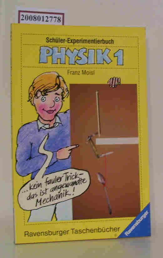 Physik. 1 Schüler-Experimentierbuch