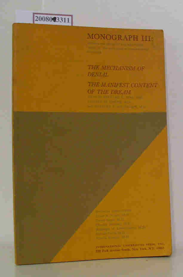 Mechanism of Denial And the Manifest Content of the Dream The Kris Study Group of the New York Psychoanalytic Institute Monograph Volume III