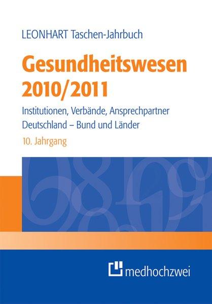Leonhart Taschen-Jahrbuch Gesundheitswesen 2010/2011: Institutionen, Verbände, Ansprechpartner - Deutschland, Bund und Länder - K. Preusker, Uwe