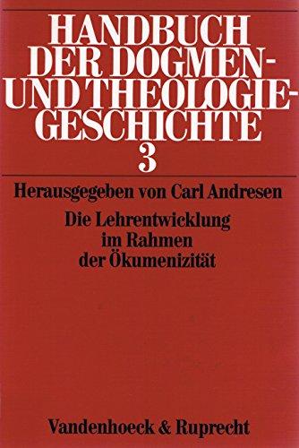 Die Lehrentwicklung im Rahmen der Ökumenizität. Handbuch der Dogmen- und Theologiegeschichte ; 3