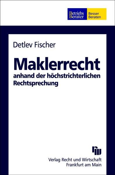 Fischer:Maklerrecht - Fischer, Detlev