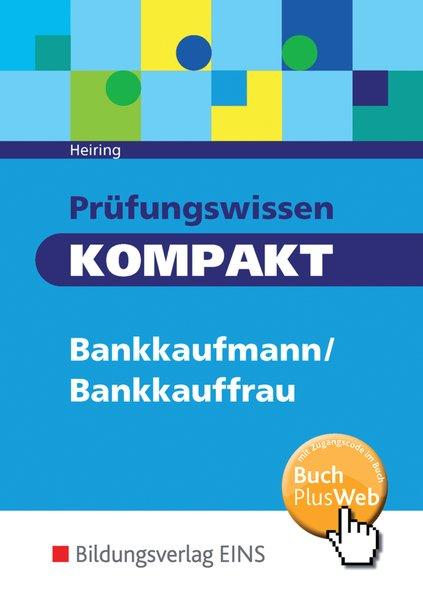 Prüfungswissen kompakt: Bankkaufmann/Bankkauffrau: Schülerband  6. Auflage - Heiring, Werner