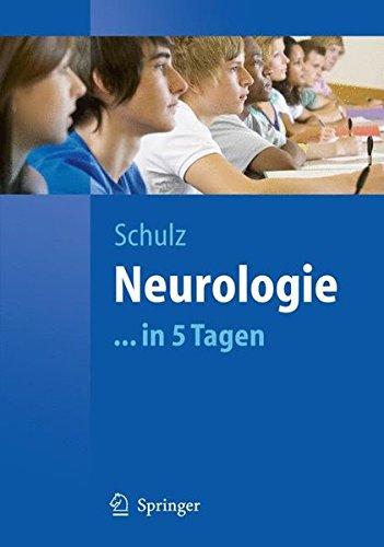 Neurologie...in 5 Tagen (Springer-Lehrbuch)  Auflage: 2011 - Schulz, Jörg B.