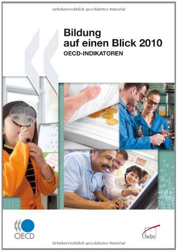 Bildung auf einen Blick 2010: OECD-Indikatoren  1., Aufl. - , OECD
