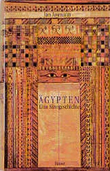Ägypten: Eine Sinngeschichte