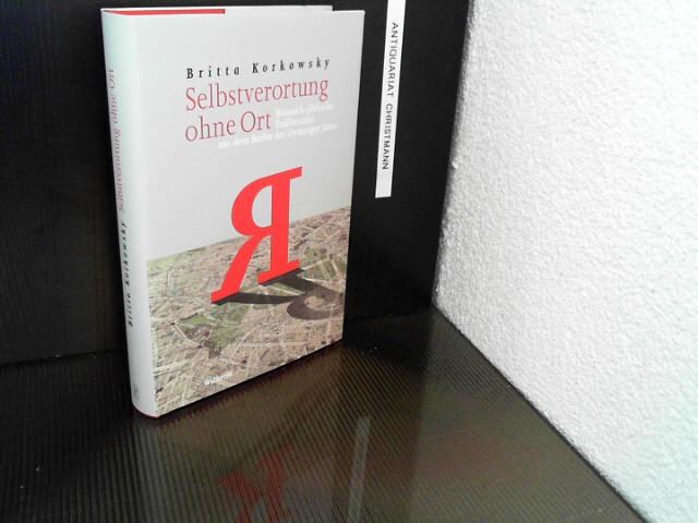 Selbstverortung ohne Ort : russisch-jüdische Exilliteratur aus dem Berlin der zwanziger Jahre. Charlottengrad und Scheunenviertel ; Bd. 5 - Korkowsky, Britta