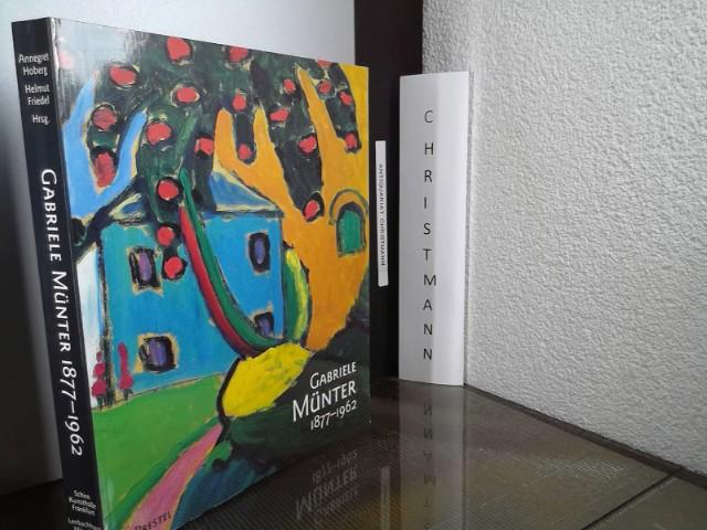 Gabriele Münter : 1877 - 1962 ; Retrospektive ; [anlässlich der Ausstellung in der Städtischen Galerie im Lenbachhaus, München, vom 29. Juli - 1. November 1992 und in der Schirn Kunsthalle, Frankfurt, vom 29. November 1992 - 10. Februar 1993 ; Liljevalchs Konsthall, Stockholm, vom 4. April - 31. Mai 1993]. hrsg. von Annegret Hoberg und Helmut Friedel. Mit Beitr. von Shulamith Behr ... - Hoberg, Annegret, Shulamith Behr and Gabriele Münter