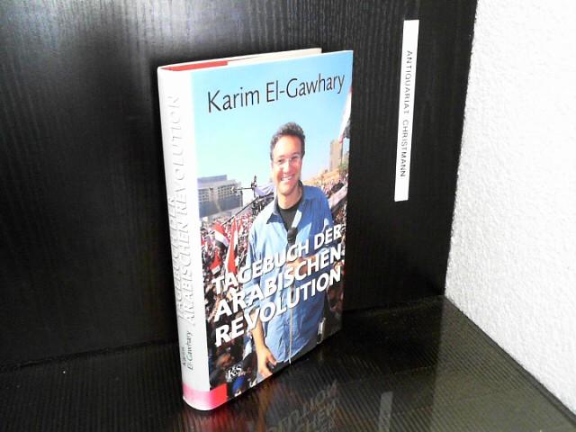 Tagebuch der arabischen Revolution. Karim el-Gawhary