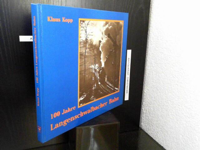 100 Jahre Langenschwalbacher Bahn : 1889 - 1989 ; zur Geschichte der berühmten Bäderbahn des Nassauer Landes. Heimat- u. Verschönerungsverein Dotzheim e.V., Wiesbaden