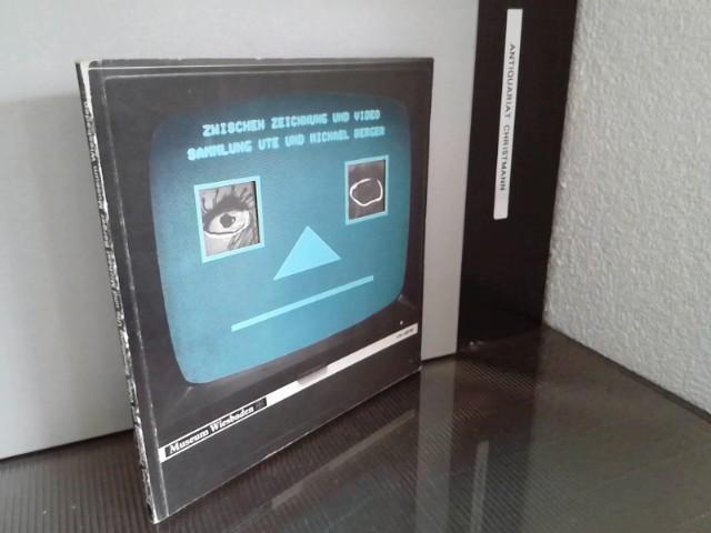 Zwischen Zeichnung und Video, Sammlung Ute und Michael Berger, Wiesbaden : Ausstellung vom 22.10.1985 - 29.12.1985, Museum Wiesbaden, Kunstsammlungen. - Meyer-Husmann, Ulrich