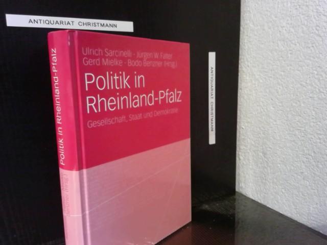 Politik in Rheinland-Pfalz : Gesellschaft, Staat und Demokratie. Ulrich Sarcinelli ... (Hrsg.) / graph. Darst. 1. Aufl. - Sarcinelli, Ulrich