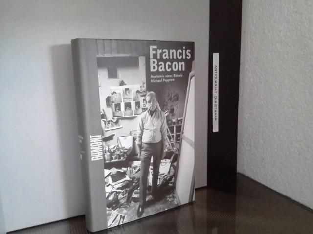 Francis Bacon : Anatomie eines Rätsels. Michael Peppiatt. Aus dem Engl. von Franca Fritz und Heinrich Koop 2. Aufl. - Peppiatt, Michael und Francis Bacon