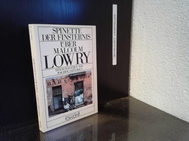 Malcolm Lowry, Spinette der Finsternis : über Malcolm Lowry ; Materialienband. hrsg. von Joachim Sartorius / Lowry, Malcolm: Gesamtwerk in Einzelausgaben; Das neue Buch ; 177 Orig.-Ausg. - Sartorius, Joachim und Malcolm Lowry