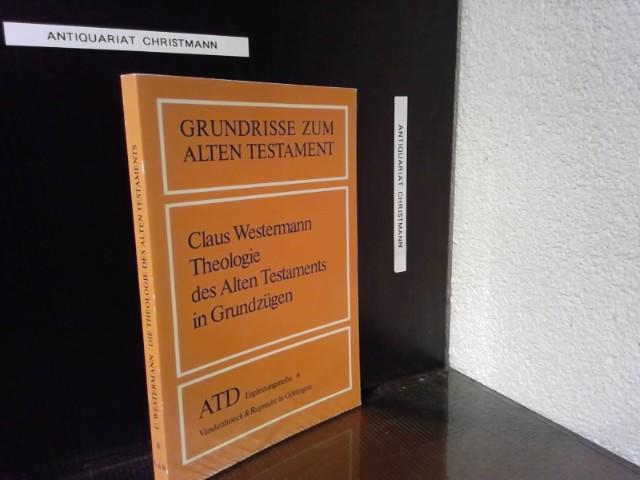 Theologie des Alten Testaments in Grundzügen. von Claus Westermann / Das Alte Testament deutsch / ATD Ergänzungsreihe ; 6; Grundrisse zum Alten Testament 2. Aufl. - Westermann, Claus
