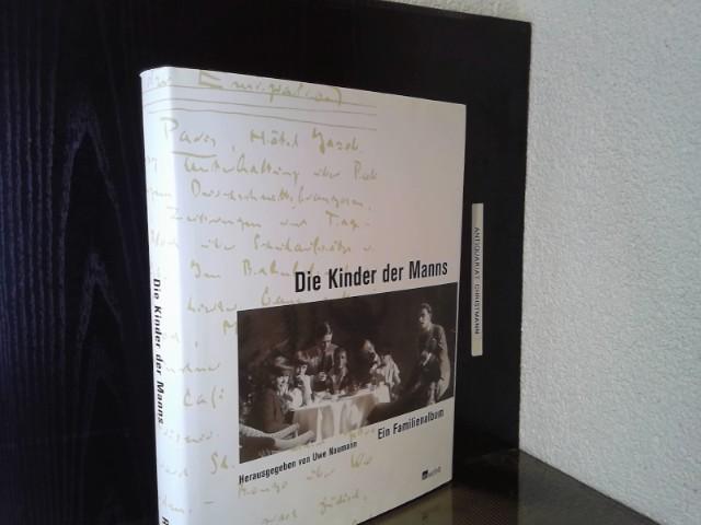 Die Kinder der Manns : ein Familienalbum ; mit Tondokument auf CD: Thomas-Mann-Parodie von Erika Mann. hrsg. von Uwe Naumann in Zusammenarbeit mit Astrid Roffmann - Naumann, Uwe, Astrid Roffmann und Thomas Mann