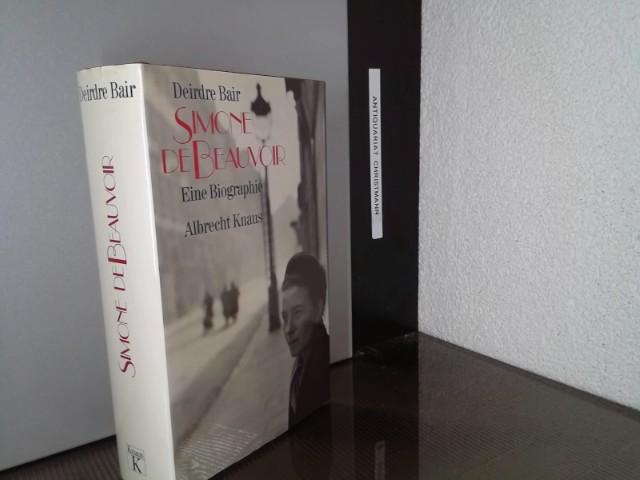 Simone de Beauvoir : eine Biographie. Aus dem Amerikan. von Sabine Lohmann ... 1. Aufl. - Bair, Deirdre