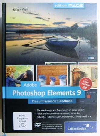 Adobe Photoshop Elements 9. Das umfassende Handbuch. OHNE DVD.  1. Auflage - Wolf, Jürgen.