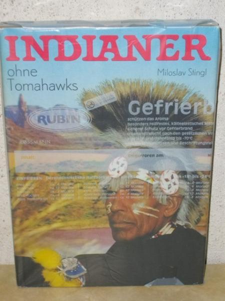 Indianer ohne Tomahawks Miloslav Stingl. [Von Günter Müller aus d. Tschech. übers.]