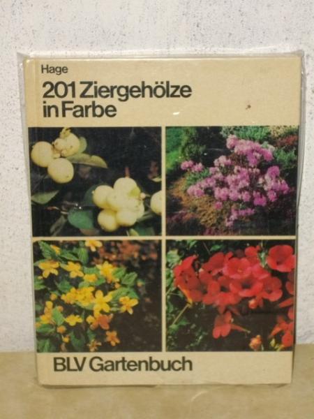 201  [Zweihunderteins] Ziergehölze in Farbe : Ziersträucher, Koniferen, Kletterpflanzen Jaap Hage. [Übers.: Otto Hahn. Zeichn.: Marjolein Bastin]