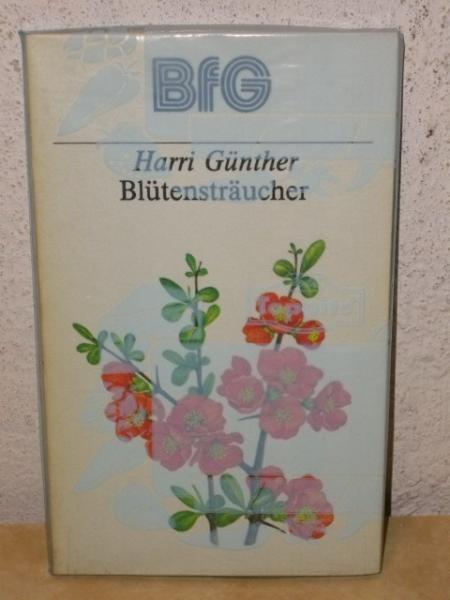 Blütensträucher Harri Günther. Mit 16 Zeichn. von Martha-Luise Gubig