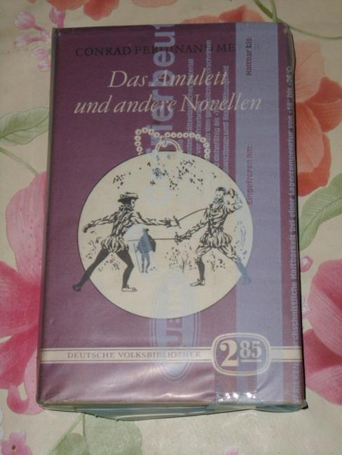 Meyer, Conrad Ferdinand: Das  Amulett und andere Novellen Conrad Ferdinand Meyer