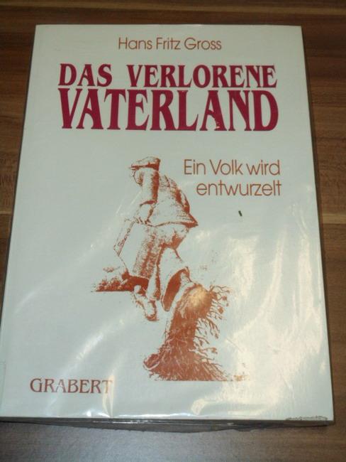 Das verlorene Vaterland : ein Volk wird entwurzelt Hans Fritz Gross