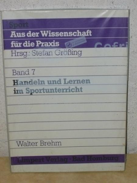 Handeln und Lernen im Sportunterricht Walter Brehm