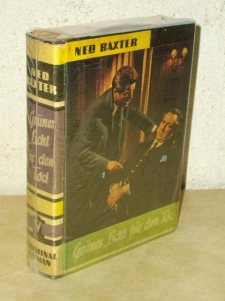 Grünes Licht für den Tod : Kriminalroman Ned Baxter