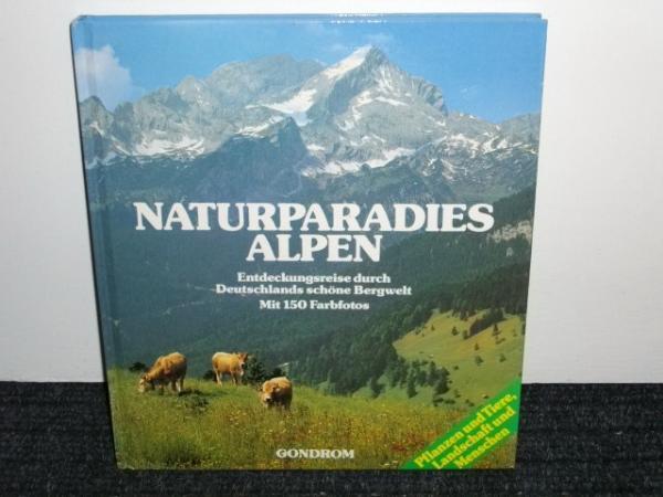 Aigner, Gottfried [Red.]: Naturparadies Alpen : Entdeckungsreise durch Deutschlands schöne Bergwelt [Textred.: Gottfried Aigner ; Heinz Sponsel]
