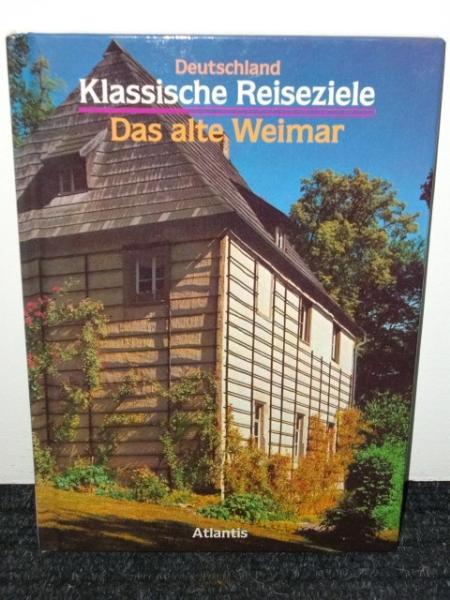 Karsten Welte: Klassische Ziele - Das alte Weimar