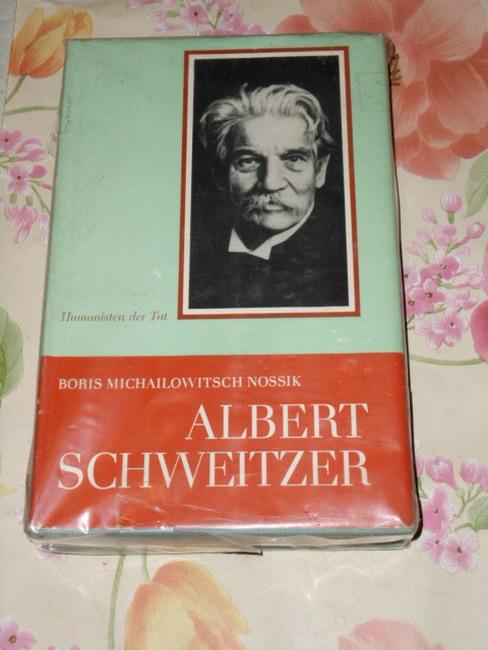 Albert Schweitzer : e. Leben für d. Menschlichkeit ; [Übers. aus d. Russ.] von Boris Michailowitsch Nossik. [Übers. u. fachl. bearb. von Lothar Pickenhain]