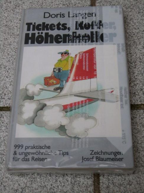 Tickets, Koffer, Höhenkoller 999 praktische & ungewöhnliche Tips für das Reisen, Zeichnungen von Josef Blaumeiser