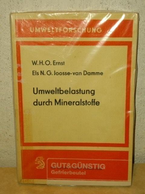 Umweltbelastung durch Mineralstoffe : biolog. Effekte Wilfried H. O. Ernst ; Els N. G. Joosse-van Damme. Mit e. Geleitw. von Rudolf Schubert
