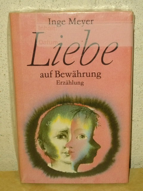 Liebe auf Bewährung : Erzählung Inge Meyer