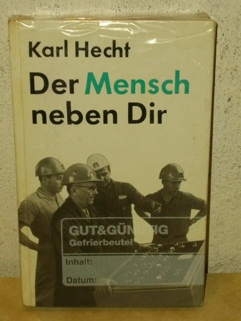 Der  Mensch neben Dir : Psycholog. Probleme d. sozialist. Leitungstätigkeit Karl Hecht. [Zeichn.: Hasso Seyferth]