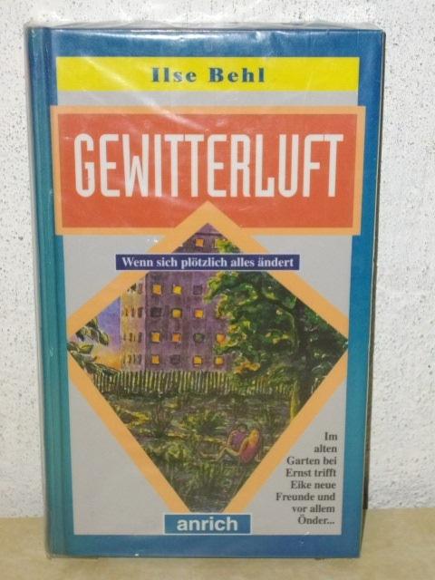 "Gewitterluft oder: ""Banditen, Halunken!"" Ilse Behl"