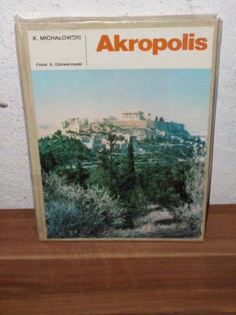 Akropolis Text Kazimierz Michalowski. Aufnahmen Andrzej Dziewanowski. [Übers. von Ingeborg Borysiuk]