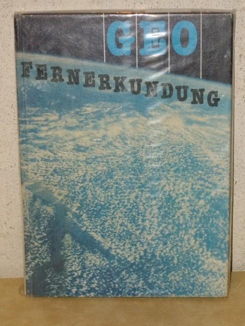 Geofernerkundung : Luft- u. Kosmosbilder in ihrer Bedeutung für Wiss. u. Volkswirtschaft ; erl. Bildbd. hrsg. von H. Barthel