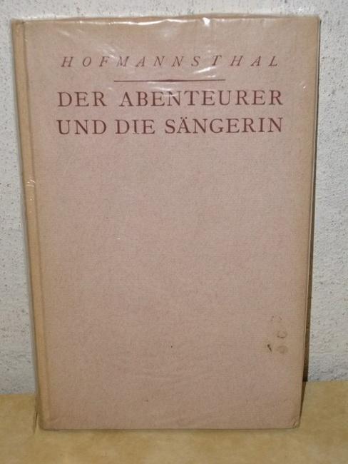 Hugo von Hofmannsthal: Der Abenteurer und die Sängerin oder Die Geschenke des Lebens Ein Gedicht in zwei Aufzügen