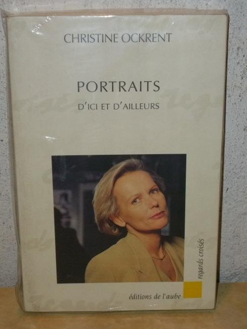 Christine Ockrent: PORTRAITS d´ici et d'ailleurs