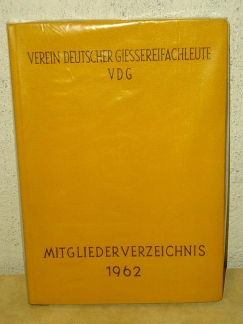 Mitgliederverzeichnis 1962 , Verein Deutscher Giessererfachleute VDG