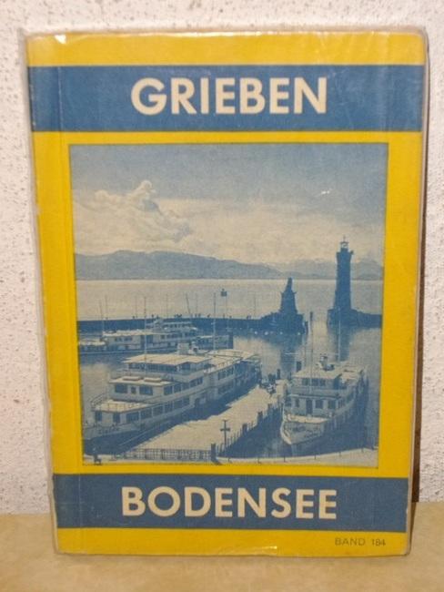 Bodensee - Deutsches, Schweizerisches und österreichisches Ufer mit Vorarlberg Grieben-Reiseführer Band 184