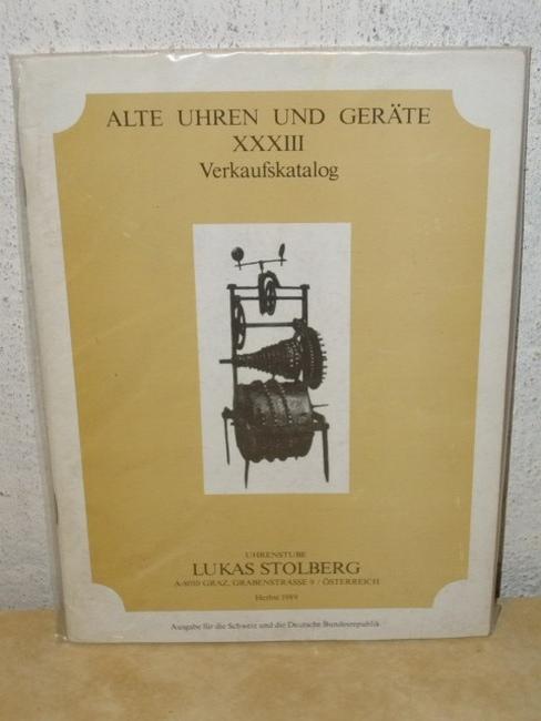 Alte Uhren und Geräte XXXIII Verkaufskatalog Uhrenstube Lukas Stolberg, A-8010 Graz, Grabenstraße 9, Herbst 1989